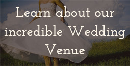 Learn about our incredible Wedding Venue